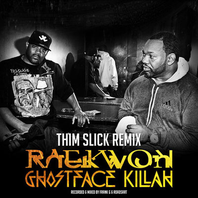 raekwon-ghostface-killah-thim-slick-slim-thick