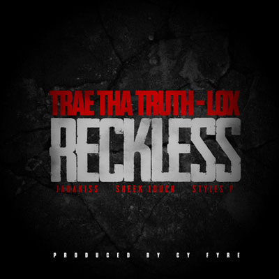 trae-tha-truth-the-lox-reckless