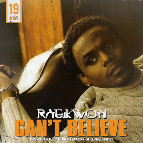 Raekwon – Can't Believe (Throwback Freestyle #19)
