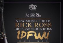 huge selection of 8ae7a c3dae Big Sean ft. Rick Ross – IDFWU (Remix)